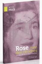 Rose, née des Cendres, Une rescapée de la Shoah témoigne