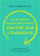Un ministère auprès des enfants centré sur l'Evangile